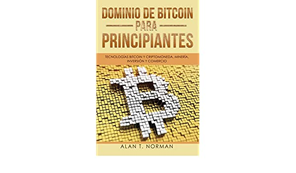 Amazon.com: Dominio de Bitcoin Para Principiantes ...