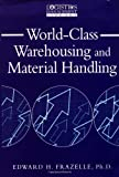 World-Class Warehousing and Material Handling, Edward Frazelle, 0071376003
