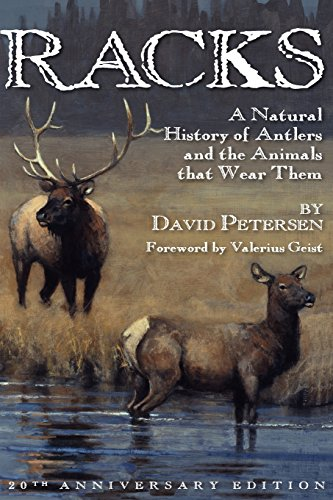 (Racks: A Natural History of Antlers and the Animals That Wear Them, 20th Anniversary Edition)