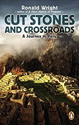 Cut Stones and Crossroads: A Journey in the Two Worlds of Peru (Travel Library)