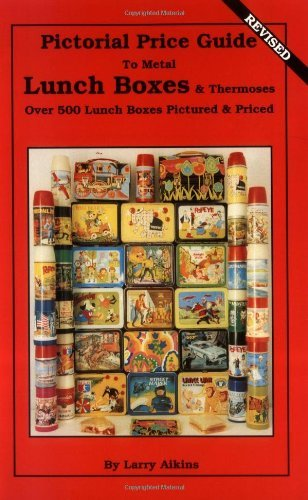 By Larry Aikins Lunch Boxes, Metal & Thermoses (1st First Edition) [Paperback]