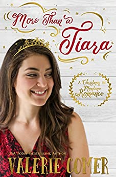 More Than a Tiara: A Christian Romance (Christmas in Montana Romance Book 1) by [Comer, Valerie]