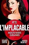 Mauvaises graines: L'Implacable, T21 par Sapir