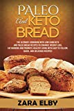 Paleo and Keto Bread: The Ultimate Cookbook With