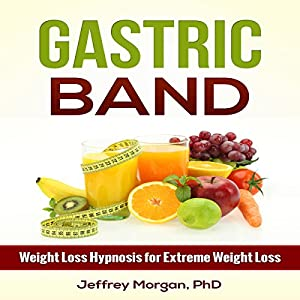 Gastric Band: Weight Loss Hypnosis for Extreme Weight Loss Speech