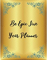 Be Epic Five Year Planner: 2022-2026 Monthly Planner for 5 Years - Dream It, Believe It, Achieve It. Planner With 60 Monthly Calendars, Holidays, Moon Phases Planner and Annual Agenda Planner in Modern and Cool Designs.