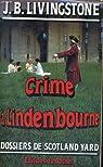 Dossiers de Scotland Yard, tome 2 : Crime à Lindenbourne par J. B Livingstone