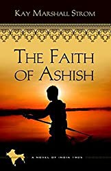 The Faith of Ashish: Blessings in India Book #1 (Blessings of India)