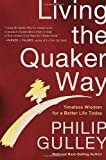 Living the Quaker Way, Philip Gulley, 0307955788