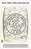 A New York Times Bestseller, with an updated explanation of the 2010 Health Reform Bill Bringing to bear his talent for explaining complex issues in a clear, engaging way, New York Times bestselling author T. R. Reid visits industrialized democrac...