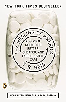 The Healing Of America: A Global Quest For Better, Cheaper, And Fairer Health Care Mobi Download Book