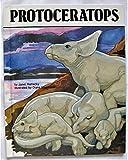Protoceratops : Dinosaurs Series