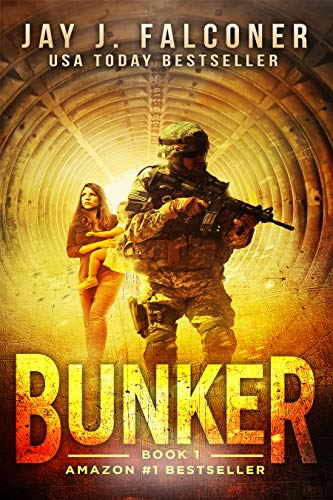 Bunker (A Post-Apocalyptic Survival Thriller Book 1) by [Falconer, Jay J.]