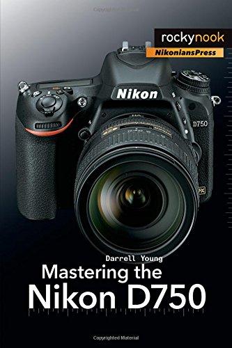 Mastering thte Nikon D750