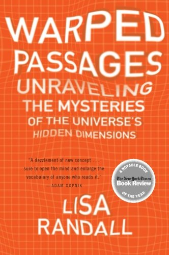 Cover of Warped Passages: Unraveling the Mysteries of the Universe's Hidden Dimensions
