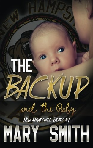 Download The Backup and the Baby (New Hampshire Bear Book 7) (New Hampshire Bears) (Volume 7) pdf