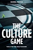 The Culture Game: Tools for the Agile Manager: Tools for the Agile Manager