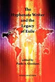 img - for The Hyphenate Writer and the Legacy of Exile (Saggistica) book / textbook / text book