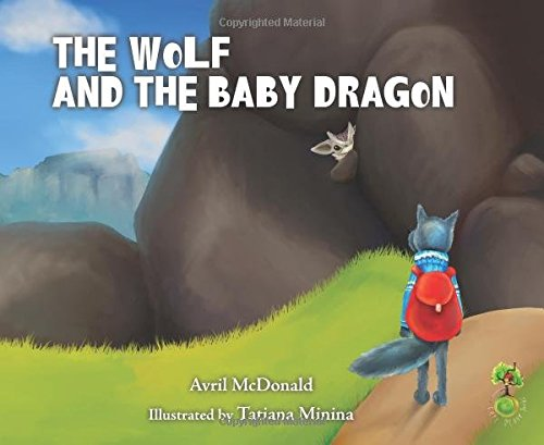 The Wolf and the Baby Dragon: Helping Children Deal with Worries (Feel Brave Series)
