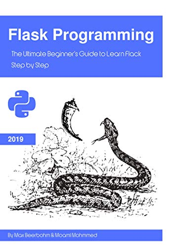 Flask Programming: The Ultimate Beginner's Guide to Learn Flack Step by Step PDF