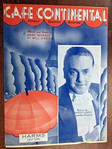 CAFE CONTINENTAL (1936 Jimmy Kennedy SHEET MUSIC) EXCELLENT condition, featured by VINCENT LOPEZ (Pictured)