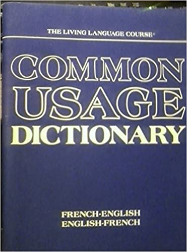 Common Usage Dictionary French English And English French Ralph