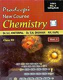 Pradeep's New Course Chemistry Vol. I&II Class - 12 (Pradeep's New Course Chemistry Vol. I&II Class - 12)