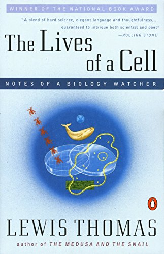Lives of a Cell: Notes of a Biology Watcher