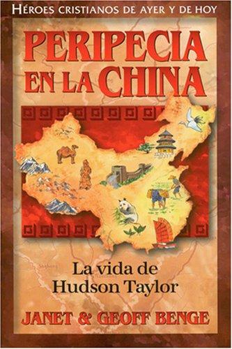 Peripecia En La China Heroes Cristianos De Ayer Y Hoy: Amazon.es: Janet Benge, Geoff Benge, Christian Heroe: Libros