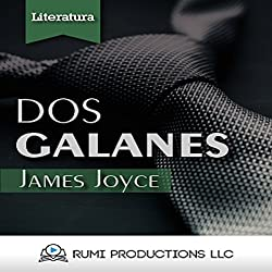 Dos Galanes: (Dublineses) [Two Galanes: (Dubliners)]