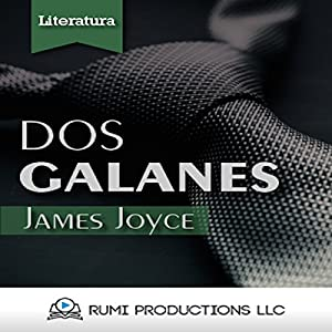 Dos Galanes: (Dublineses) [Two Galanes: (Dubliners)] Audiobook