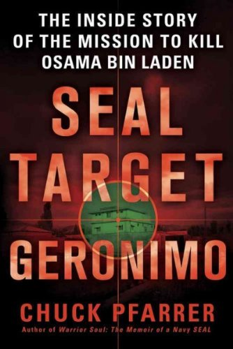 Seal Target Geronimo The Inside Story Of The Mission To Kill Osama Bin Laden Seal Target Geronimo