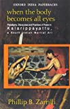 img - for When the Body Becomes All Eyes: Paradigms, Discourses and Practices of Power in Kalarippayattu, a South Indian Martial Art by Phillip B. Zarrilli (2000-12-01) book / textbook / text book