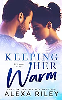 Keeping Her Warm (Kindle Single) by [Riley, Alexa]