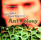 Let's Take a Field Trip to an Ant Colony, Kathy Furgang, 0823954447