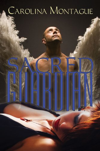 Book: Sacred Guardian by Carolina Montague