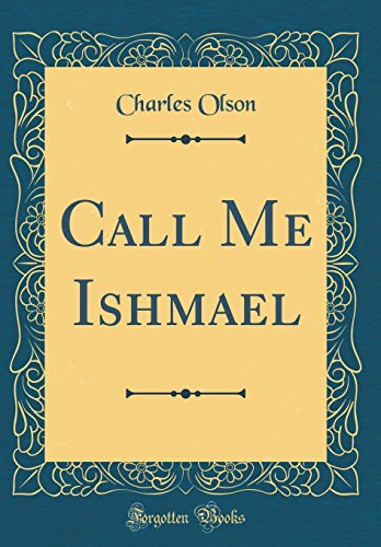 Call Me Ishmael (Classic Reprint) by Forgotten Books