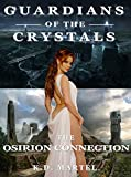 Guardians of the Crystals: The Osirion Connection
