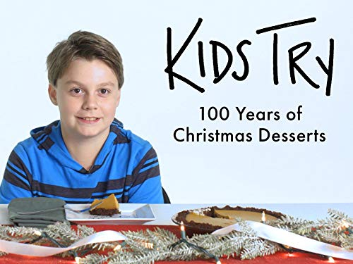 Kids Try 100 Years of Christmas Desserts (Baking Desert)