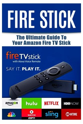 Fire Stick: The Ultimate Guide to your Amazon Fire TV Stick Booklet: Amazon.es: Turner, Justin: Libros en idiomas extranjeros