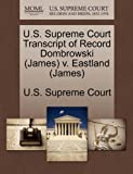U. S. Supreme Court Transcript of Record Dombrowski V. Eastland, , 1270016792