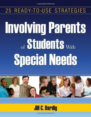 Involving Parents of Students With Special Needs: 25 Ready-to-Use Strategies by Dardig, Jill C. (2008) Paperback