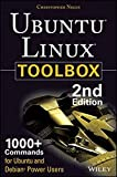 Ubuntu Linux Toolbox: 1000+ Commands for Ubuntu and Debian Power Users by Christopher Negus (2013-08-19)