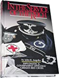 In the Service of the Reich, John R. Angolia, 0912138599