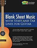 Blank Sheet Music with Staff and Tab Lines for Guitar: 100 Blank Manuscript Pages with Staff and Tab Lines