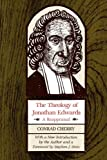 The Theology of Jonathan Edwards: A Reappraisal (A Midland Book)