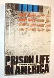 Prison Life in America, Anna Kosof, 0531048608