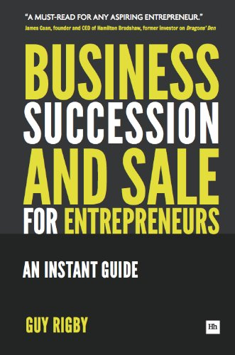 Business Succession & Sale for Entrepreneurs: An Instant Guide
