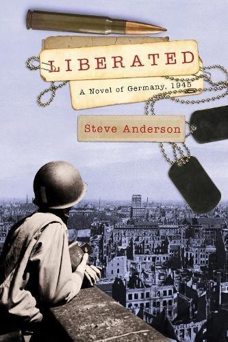 Liberated: A Novel of Germany, 1945 (Kaspar - Deutche Land