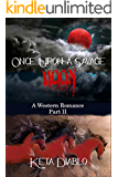 Once Upon A Savage Moon, Part 2 (Western Romance)